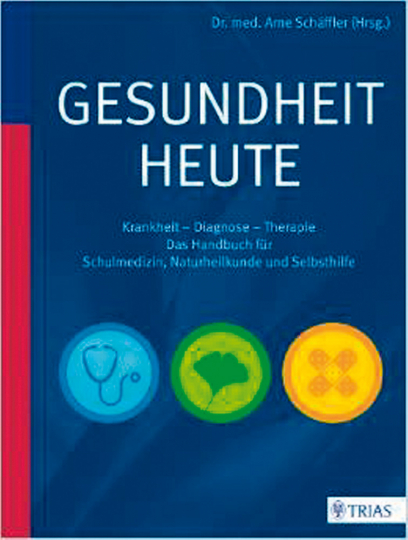 Gesundheit heute: Krankheit - Diagnose - Therapie: das Handbuch