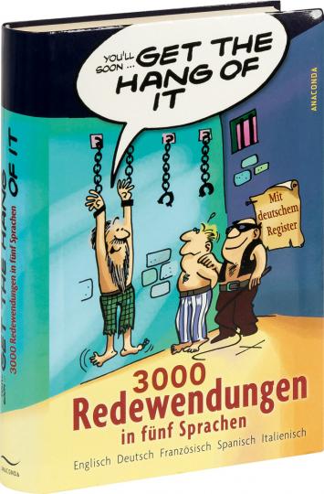 Get the Hang of it. 3000 Redewendungen in fünf Sprachen.