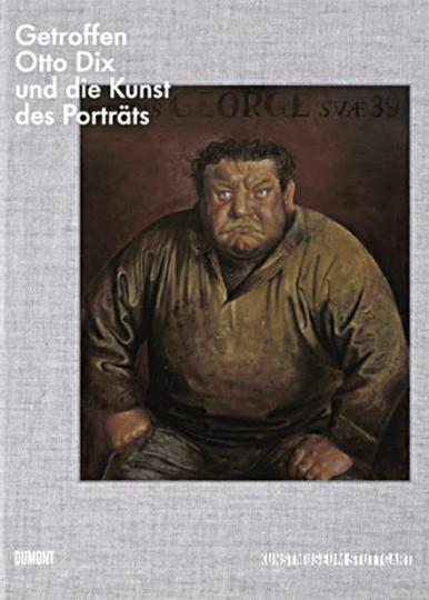 Getroffen. Otto Dix und die Kunst des Porträts.