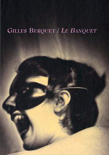 Gilles Berquet. Le Banquet. Erotische Schwarzweißfotografien.