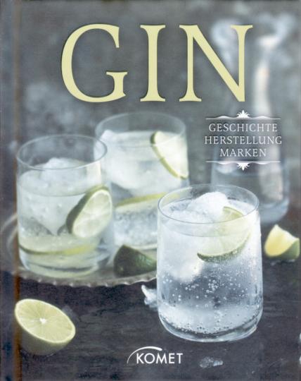 Gin: Geschichte – Herstellung – Marken
