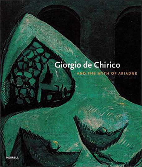 Giorgio de Chirico and the Myth of Ariadne.
