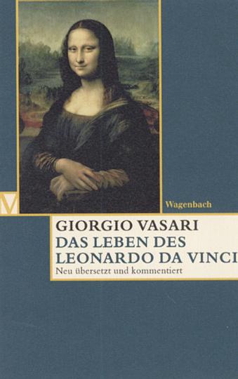 Giorgio Vasari - Das Leben des Leonardo da Vinci