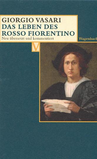 Giorgio Vasari. Das Leben des Rosso Fiorentino