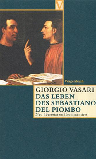 Giorgio Vasari. Das Leben des Sebastiano del Piombo