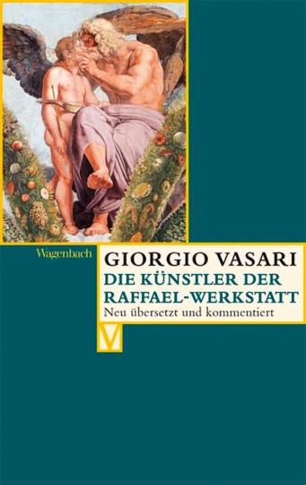 Giorgio Vasari. Die Künstler der Raffael-Werkstatt.