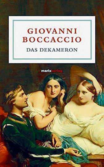 Giovanni Boccaccio. Das Dekameron.