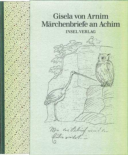 Gisela von Arnim. Märchenbriefe an Achim. Faksimile Reprint.