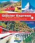 Glacier Express: Rund um den langsamsten Schnellzug der Welt