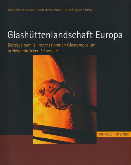 Glashüttenlandschaft Europa. Beitrag zum 3. Internationalen Glassymposium in Heigenbrücken/Spessart.