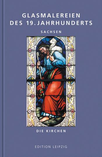 Glasmalereien des 19. Jahrhunderts. Sachsen.