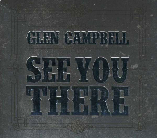 Glen Campbell. See You There. CD.