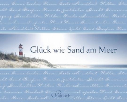 Glück wie Sand am Meer.