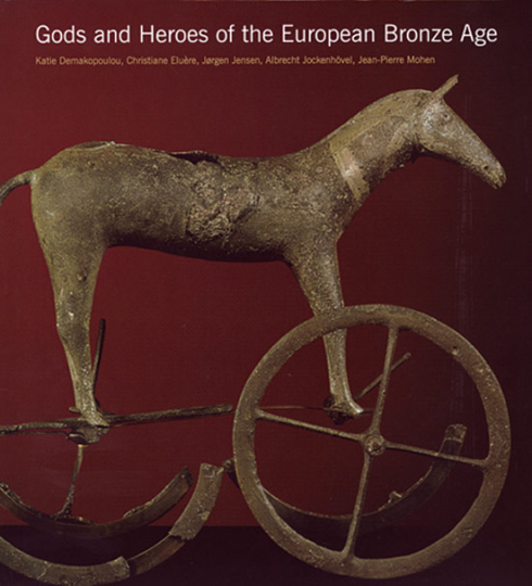 Gods and Heroes of the European Bronze Age.