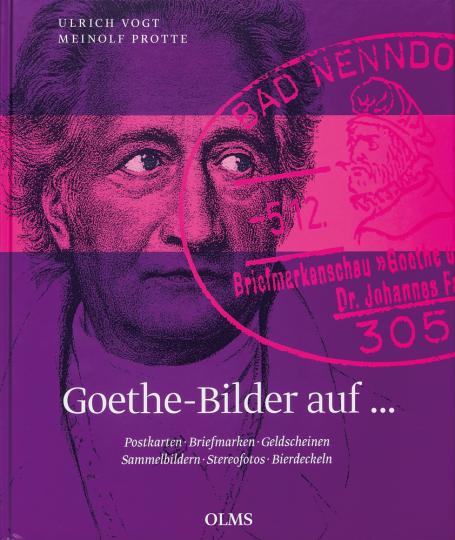 Goethe-Bilder auf ... Postkarten, Geldscheinen, Sammelbildern, Stereofotos, Bierdeckeln.