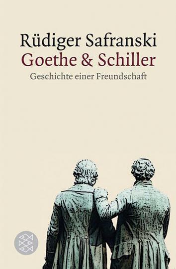 Goethe & Schiller. Geschichte einer Freundschaft.