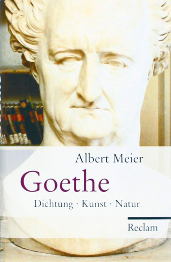 Goethe: Dichtung - Kunst - Natur