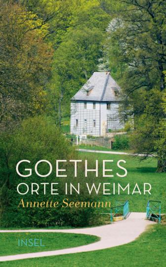 Goethes Orte in Weimar.