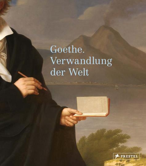 Goethe. Verwandlung der Welt.