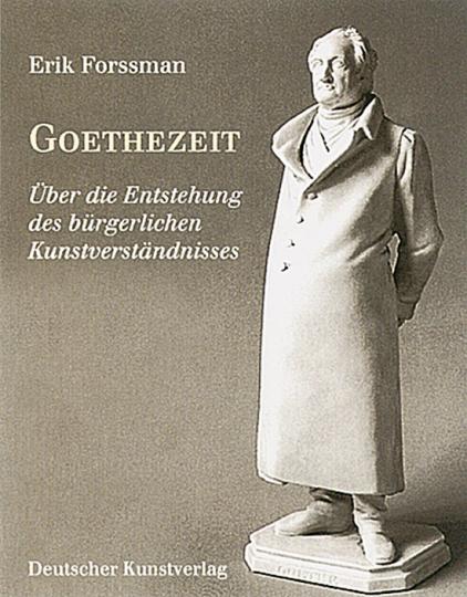 Goethezeit - Über die Entstehung des bürgerlichen Kunstverständnisses.