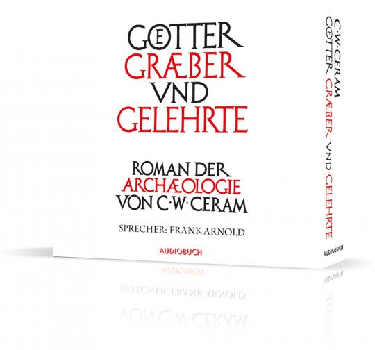 Götter, Gräber und Gelehrte. Roman der Archäologie. 12 CD-Box.