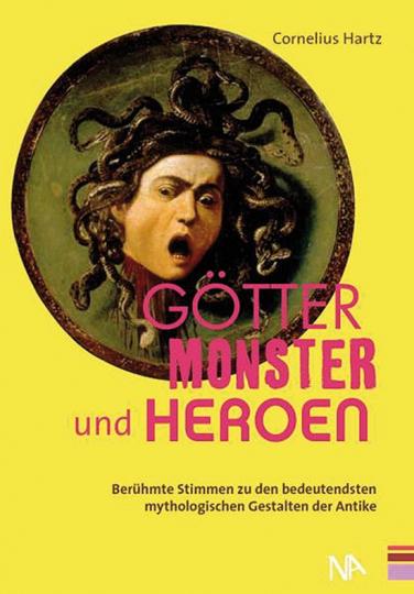 Götter, Monster und Heroen. Berühmte Stimmen zu den bedeutendsten mythologischen Gestalten der Antike.