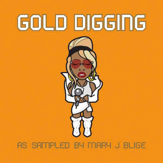 Gold Digging. As Sampled By Mary J Blige. CD.