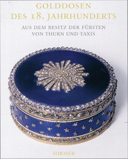 Golddosen des 18. Jahrhunderts aus dem Besitz der Fürsten von Thurn und Taxis.