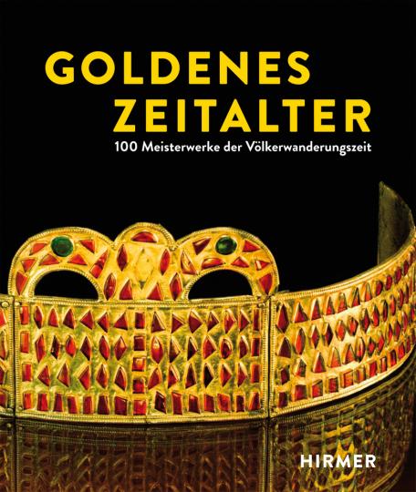 Goldenes Zeitalter. 100 Meisterwerke der Völkerwanderungszeit.