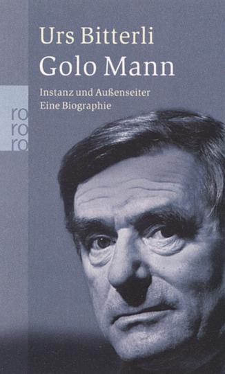 Golo Mann. Instanz und Außenseiter. Eine Biographie
