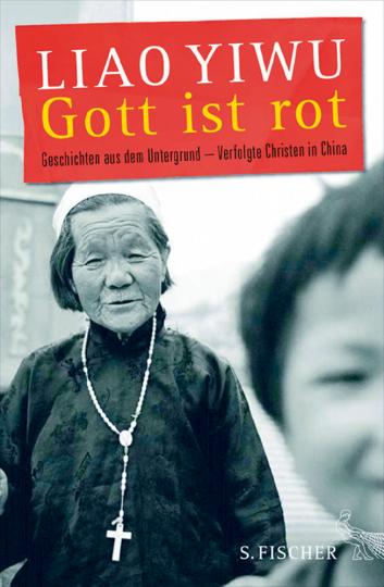 Gott ist rot - Geschichten aus dem Untergrund - Verfolgte Christen in China