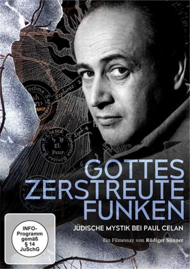 Gottes zerstreute Funken. Jüdische Mystik bei Paul Celan. DVD.
