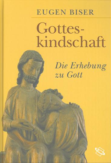 Gotteskindschaft - Die Erhebung zu Gott