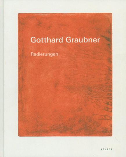 Gotthard Graubner. Radierungen.