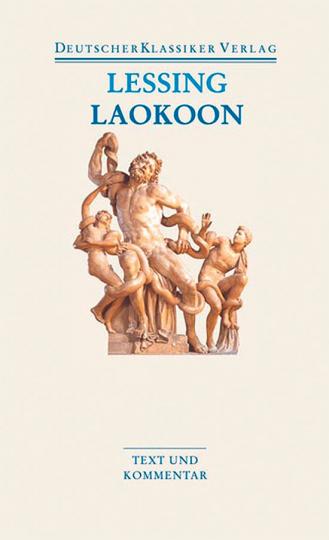 Gotthold Ephraim Lessing - Laokoon - Briefe, antiquarischen Inhalts. Band 22.