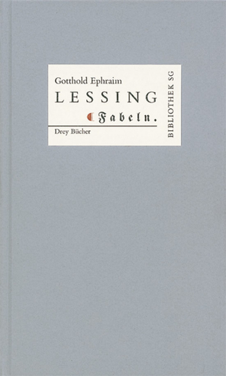 »Gotthold Ephraim Lessing »Fabeln. Drey Bücher«.