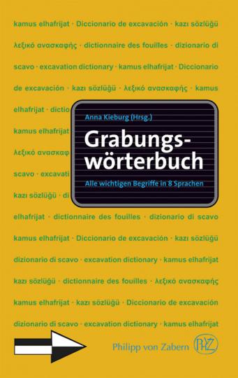 Grabungswörterbuch. Alle wichtigen Begriffe in acht Sprachen.