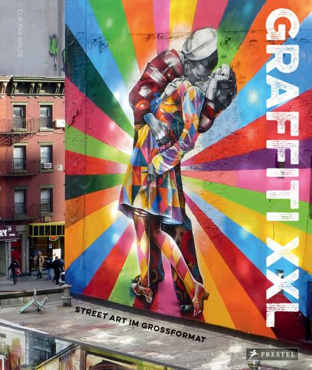 Graffiti XXL. Street Art im Großformat.