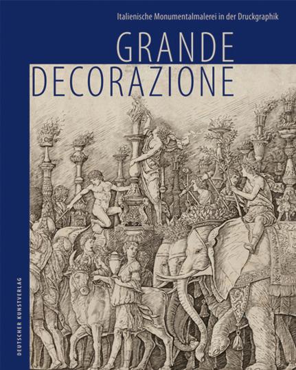 Grande Decorazione. Italienische Monumentalmalerei in der Druckgraphik.