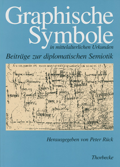 Graphische Symbole in mittelalterlichen Urkunden. Beiträge zur diplomatischen Semiotik.