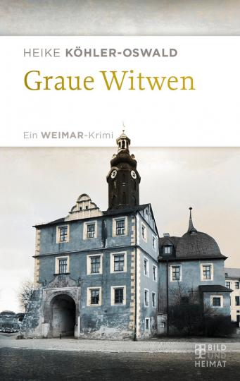 Graue Witwen: Ein Weimar-Krimi.