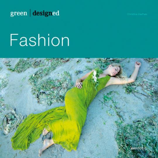 Green designed: Fashion.