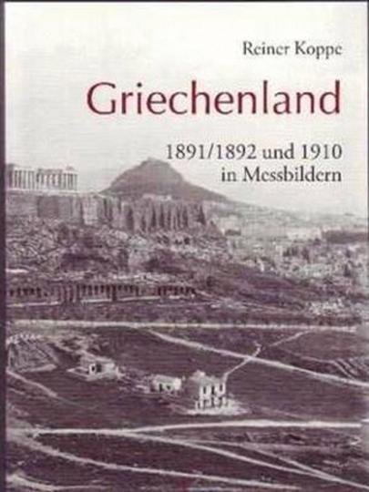 Griechenland 1891/1892 und 1910 in Messbildern.