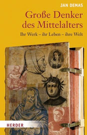 Große Denker des Mittelalters. Ihr Werk - ihr Leben - ihre Welt.