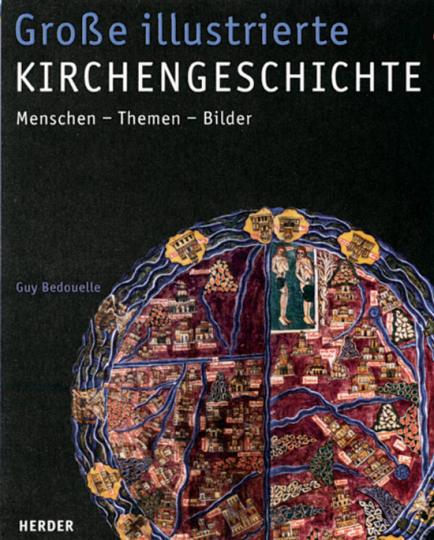 Große illustrierte Kirchengeschichte. Menschen - Themen - Bilder.
