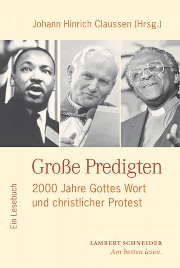 Große Predigten - 2000 Jahre Gottes Wort und christlicher Protest