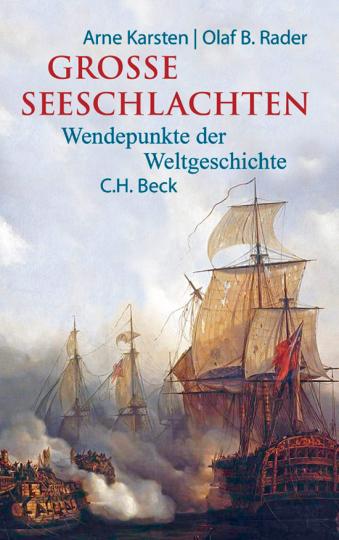 Große Seeschlachten. Wendepunkte der Weltgeschichte.