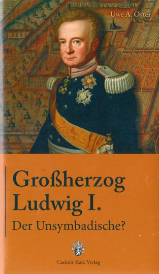 Großherzog Ludwig I. - Der Unsymbadische?