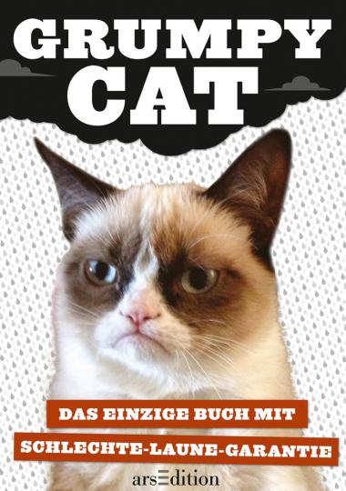 Grumpy Cat. Das einzige Buch mit Schlechte-Laune-Garantie.