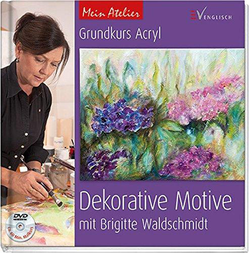Grundkurs Acryl - Dekorative Motive.
